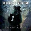 Siete mentalmente pronti per il Thrash'n'Roll dei tedeschi Deathless Creation?