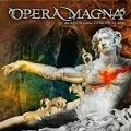 Attualmente in campo power metal sinfonico difficile trovare di meglio degli spagnoli Opera Magna