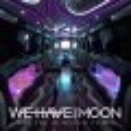 Metalcore e Pop/Dance con i We Have The Moon